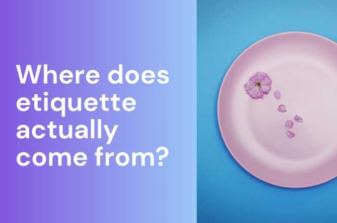 A brief history of etiquette